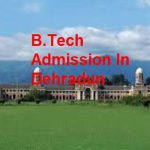 B.Tech Admission in Dehradun 2020 – Application Form & Admission