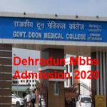 Dehradun mbbs admission 2020 : Application form,Seats, Merit List..