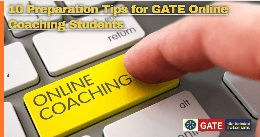 Preparation Tips for GATE Online Coaching Students