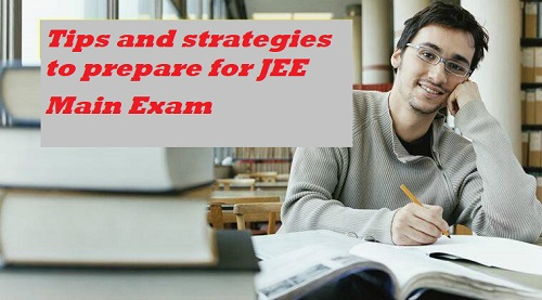 Tips and strategies to prepare for JEE Main Exam