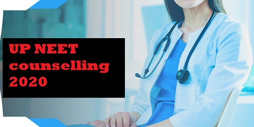 UP NEET counselling 2020 dates