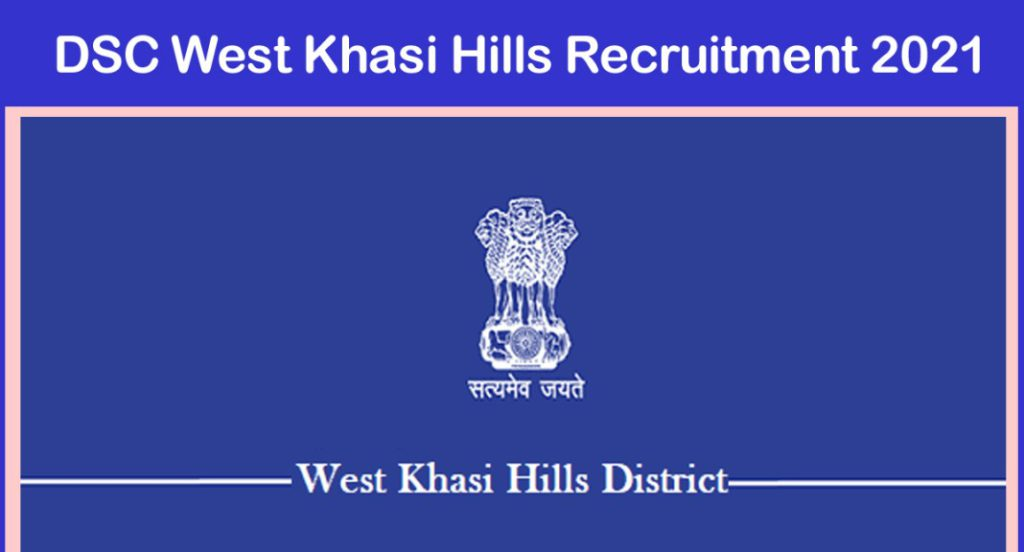 DSC West Khasi Hills Recruitment 2020