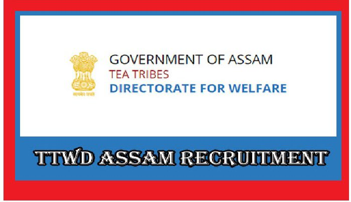 TTWD Assam Recruitment 2021