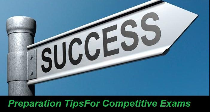 Preparation Tips For Competitive Exams 2021